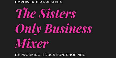 Postponed The Sisters Only Business Mixer tickets