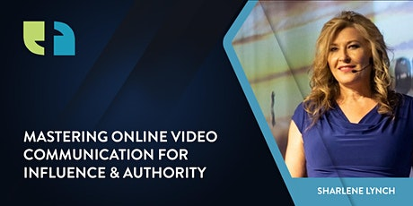 Mastering Online Video Communication for Influence & Authority tickets