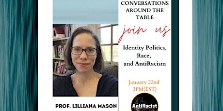 Identity Politics, Race, and AntiRacism with Professor Lilliana Mason tickets