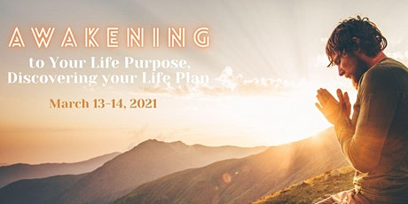 Awakening to Your Life Purpose, Discovering Your Life Plan (March) tickets