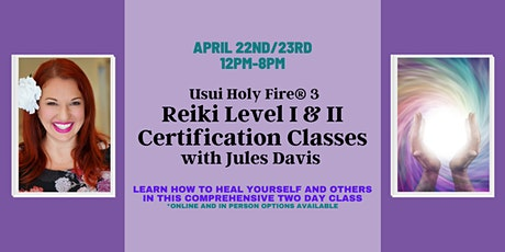 Usui Holy Fire® 3 Reiki Level 1 and 2 Certification Classes tickets