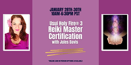 Usui/Holy Fire® 3 Reiki Master Certification - Online or In Person tickets