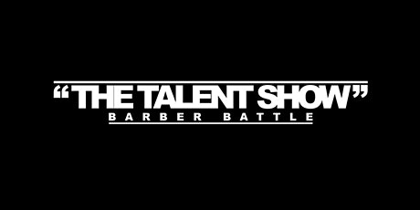 The Talent Show Texas Barber Battle tickets