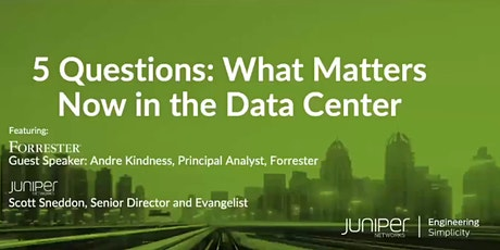 5 Qs: What Matters Now in  the Data Center tickets
