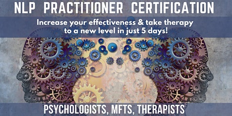 NLP Practitioner Certification for Psychologists, MFTs, Therapists - ONLINE tickets