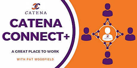 Catena Connect+ Presents: A Great Place to Work tickets