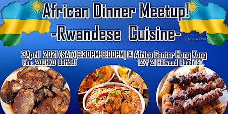 African Dinner Meetup! (Rwandese Cuisine) tickets