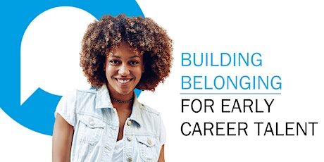 Building Belonging for Early Career Talent tickets