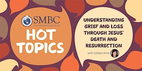 SMBC Hot Topics - Understanding grief through Jesus' death and resurrection tickets