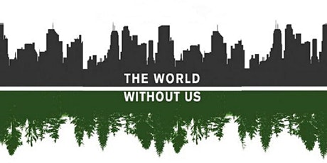 Book Review & Discussion : The World Without Us tickets