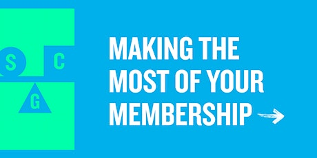 Making the Most of Your Membership tickets
