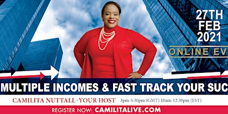 Create Multiple Incomes & Fast Track Your Success tickets