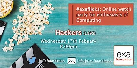 #exaflicks: Hackers. 17Feb21 tickets
