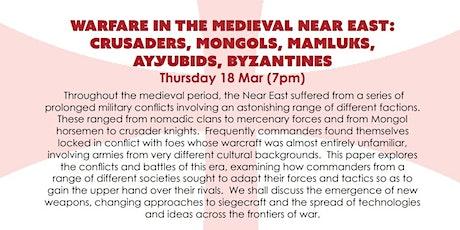 ONLINE TALK - Warfare in the Medieval Near East: Crusaders, Mongols, Mamluk tickets