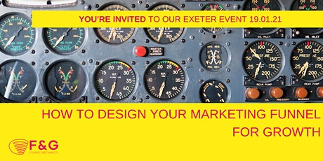 How to design your marketing funnel for growth Exeter tickets