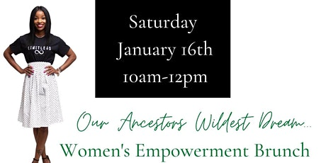 Our Ancestors Wildest Dream Women's Empowerment Brunch tickets