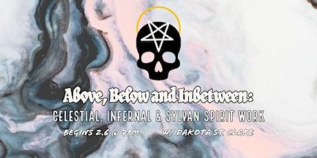 Above, Below and Between: Celestial, Infernal & Sylvan Spirit Work tickets