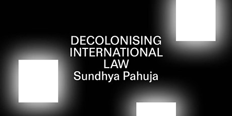 Sundhya Pahuja - The Imperial Architecture of International Law tickets