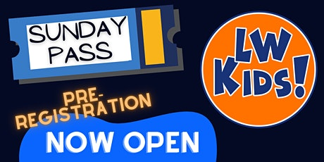 LW Kids Pre-Regstration - KIDS SUNDAY PASS tickets
