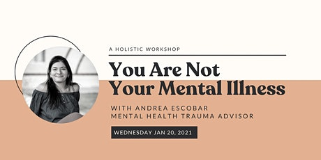 Your Are Not Your Mental Illness tickets