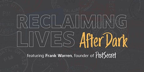Reclaiming Lives After Dark Featuring Frank Warren tickets
