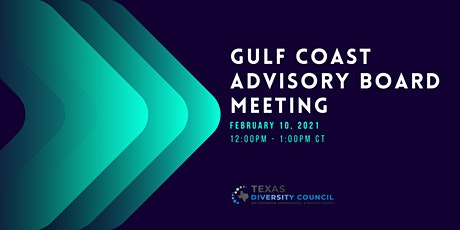 Gulf Coast Advisory Board Meeting - February tickets