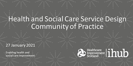 Health and Social Care Service Design Community of Practice tickets