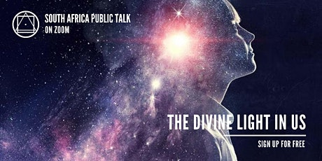 South Africa Public Talk Series - The Divine Light in us tickets