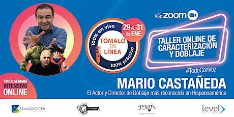 Taller Online de Caracterización y Doblaje con Mario Castañeda entradas
