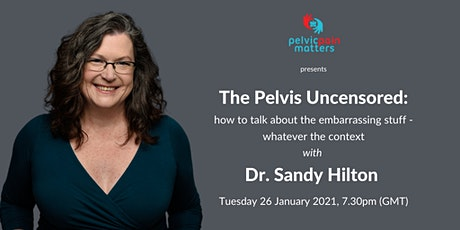 The Pelvis Uncensored: how to talk about the embarrassing stuff tickets