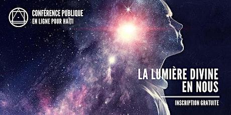 Conférence publique en ligne pour Haïti - La Lumière Divine en nous billets