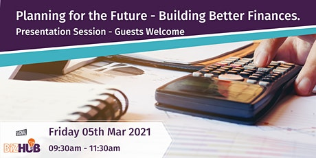 Planning For The Future - Building Better Finances Part 1 tickets