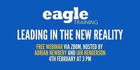 Leading in the New Reality hosted by Adrian Newbery and Ian Henderson tickets
