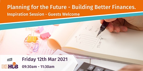 Planning For The Future - Building Better Finances Part 2 tickets