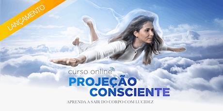 Curso Projeção Consciente (Seg - Qua) ingressos