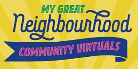 My Great Neighbourhood Community Virtuals: The Power of Community Art tickets