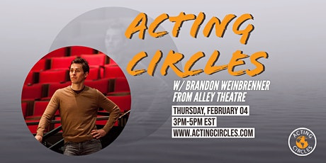 Acting Circles w/ Brandon Weinbrenner, Casting Director, The Alley Theatre tickets