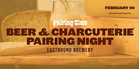 Beer & Charcuterie  Pairing Night - ft. Eastbound Brewery! 5:30PM SESSION tickets