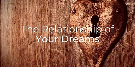 The Relationship of Your Dreams Programme tickets