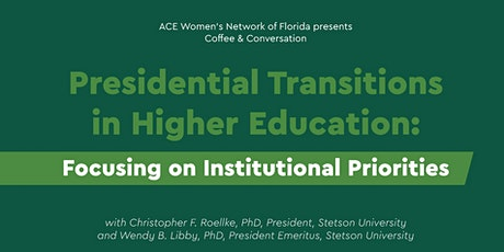Florida ACE Women's Network Presents: Presidential Transitions in Higher Ed tickets