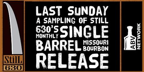"""Last Sunday Jun 2021 / A Sampling of StilL 630's """"First Friday"""" SB Release tickets"""
