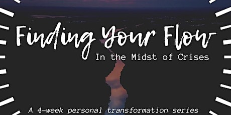 Finding Your Flow: In the Midst of Crisis tickets