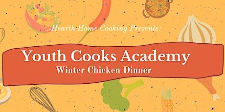 Youth Cooks Academy: Winter Chicken Dinner tickets