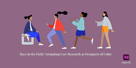 Race in the Field: Navigating User Research as Designers of Color tickets