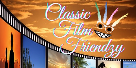 Classic Film Friendzy: Comedic Voiced Over Film tickets