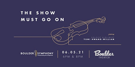 BOULDER SYMPHONY: THE SHOW MUST GO ON - LATE tickets