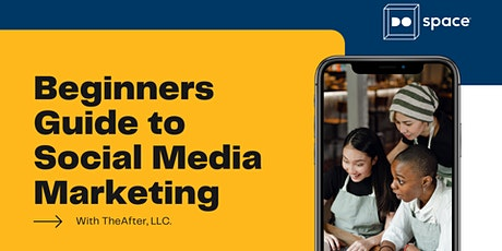 Beginners Guide to Social Media Marketing with TheAfter, LLC. tickets