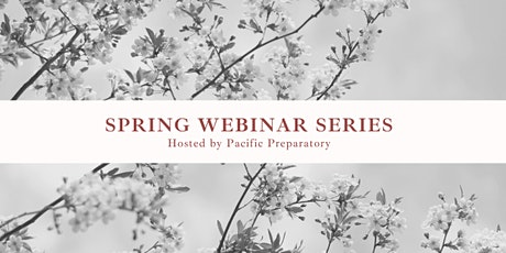 Pacific Preparatory Spring Webinar Series tickets