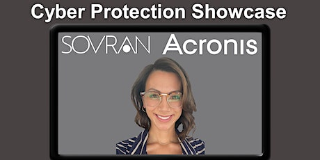 Cyber Protection Showcase | Acronis & Sovran | January Product Education tickets