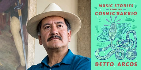 "Betto Arcos, ""Music Stories From the Cosmic Barrio"" Book Release Event tickets"